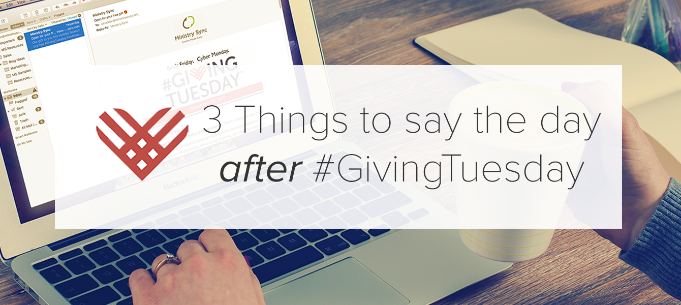 3 Things to Say the Day AFTER #GivingTuesday